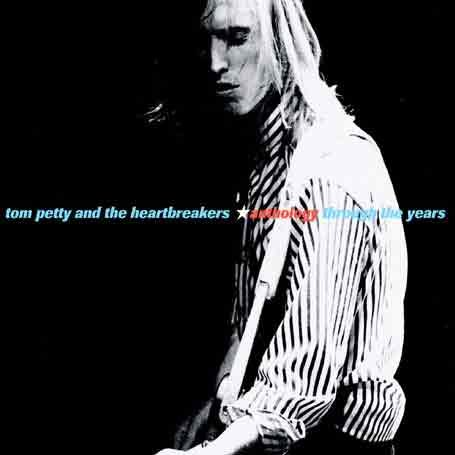 Tom Petty and the Heartbreakers - Anthology: Through the Years (disc 1) - Zortam Music