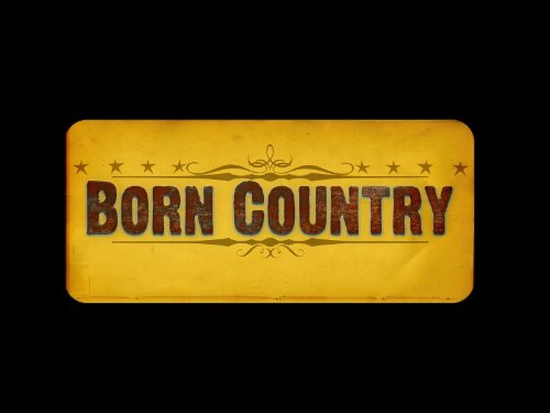 Born Country Season 1 movie