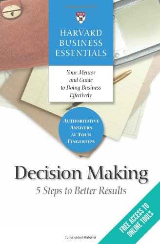 Harvard Business Essentials, Decision Making: 5 Steps to...
