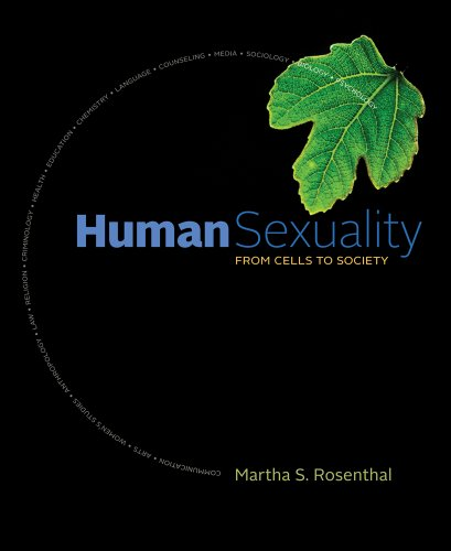 Human Sexuality: From Cells to Society (New 1st Editions...