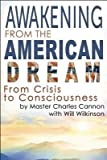 img - for [Awakening from the American Dream] (By: Master Charles Cannon) [published: March, 2014] book / textbook / text book