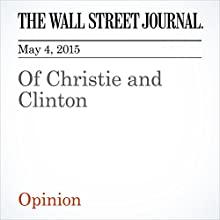 Of Christie and Clinton (       UNABRIDGED) by The Wall Street Journal Narrated by Ken Borgers