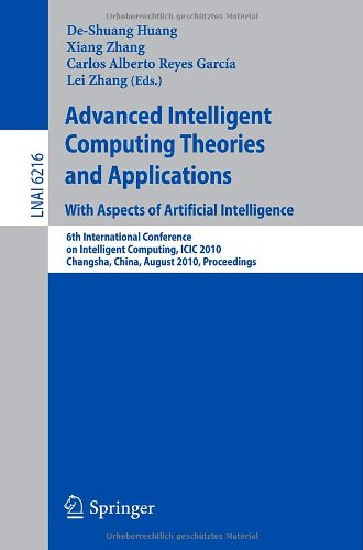 Advanced Intelligent Computing Theories and Applications: With Aspects of Artificial Intelligence: 6th International Conference on Intelligent Computing, ICIC 2010, Changsha, China, August 18-21, 2010, Proceedings