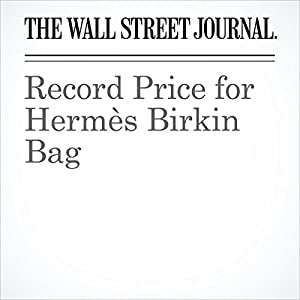 faux hermes bags - Record Price for Herm��s Birkin Bag | Christina Binkley | Audible ...