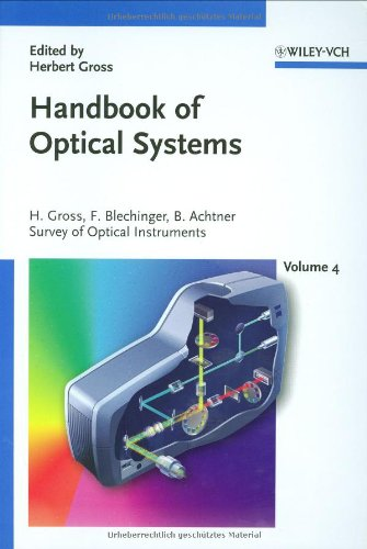 Handbook Of Optical Systems, Vol. 4: Survey Of Optical Instruments (Volume 4)