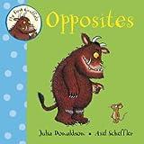 Julia Donaldson My First Gruffalo: Opposites