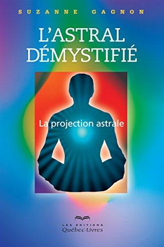 L'astral démystifié (2e édition)