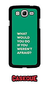 Caseque What Would You Do.. Back Shell Case Cover for Samsung Galaxy Mega 5.8