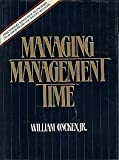 img - for Managing Management Time: Who's Got the Monkey? by Oncken, William (1985) Hardcover book / textbook / text book