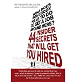 img - for [ What Does Somebody Have to Do to Get a Job Around Here?: 44 Insider Secrets That Will Get You Hired ] By Shapiro, Cynthia ( Author ) [ 2008 ) [ Paperback ] book / textbook / text book
