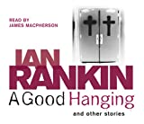 Ian Rankin A Good Hanging