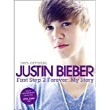 First Step 2 Forever: My Storyby Justin Bieber