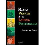 Minha Pátria é a Língua Portuguesa: a construção da ideia da lusofonia em Portugal