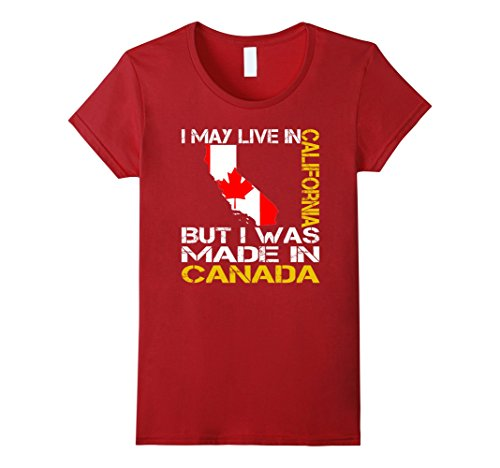 womens-i-may-live-in-california-but-i-was-made-in-canada-t-shirt-medium-cranberry