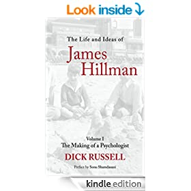 The Life and Ideas of James Hillman: Volume I: The Making of a Psychologist: 1