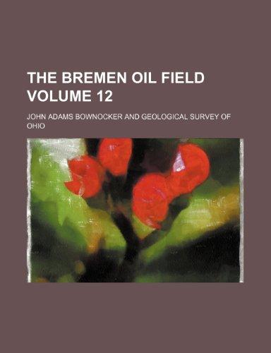 The Bremen oil field Volume 12