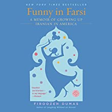Funny in Farsi: A Memoir of Growing Up Iranian in America Audiobook by Firoozeh Dumas Narrated by Firoozeh Dumas