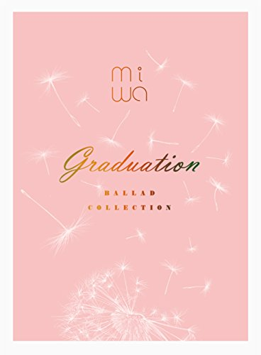 miwa ballad collection ~graduation~(完全生産限定盤)(Blu-ray Disc付)