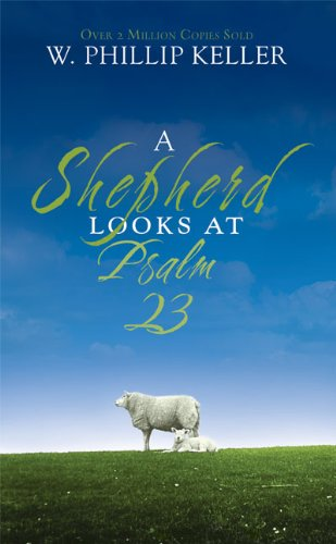 A Shepherd Looks at Psalm 23: W. Phillip Keller: 9780310274414: Amazon.com: Books