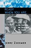 img - for Ready When You Are, Mr. Coppola, Mr. Spielberg, Mr. Crowe (The Scarecrow Filmmakers Series) by Jerry Ziesmer (2003) Paperback book / textbook / text book