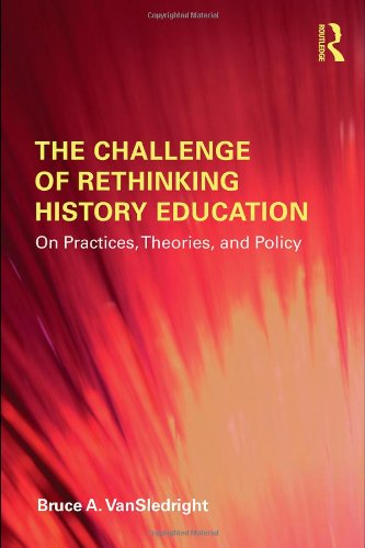 The Challenge of Rethinking History Education: On...