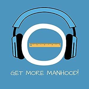 Get More Manhood! Hypnose für Männer mit kleinem Penis Hörbuch