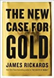 img - for The New Case for Gold (Hardcover)--by James Rickards [2016 Edition] book / textbook / text book