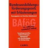 Bundesausbildungsförderungsgesetz mit Erläuterungen (BAföG): Verwaltungsvorschriften, Rechtsverordnungen, Nebengesetze unter Berücksichtigung der Rechtsprechung