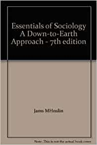 essentials to sociology: a down to earth essay Down to earth sociology: 14th edition by james m henslin - for thirty-five years  and  on our changing world while also retaining its classic must-read essays.