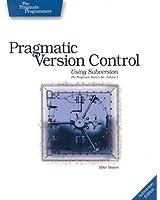 Pragmatic Version Control: Using Subversion