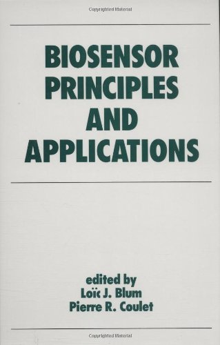 Biosensor Principles and Applications (Biotechnology and Bioprocessing)