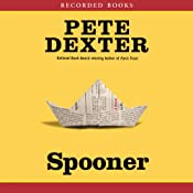 Spooner | [Pete Dexter]