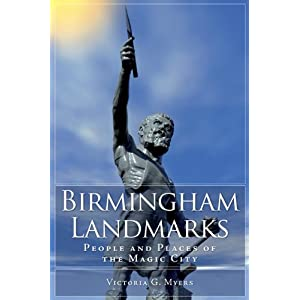 Birmingham Landmarks:: People and Places of the Magic City