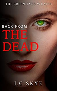 Ghost: Back From The Dead - Ghost Thriller, Ghost Mystery, Supernatural Thriller: by J. C. Skye ebook deal
