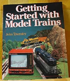 Getting Started with Model Trains John Townsley