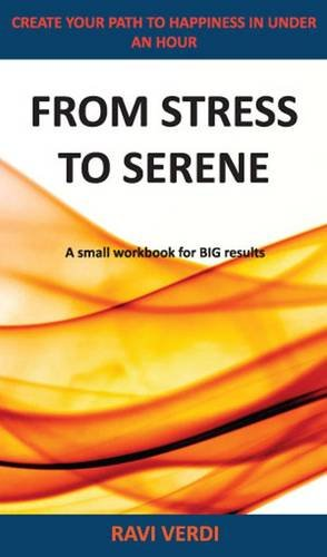 From Stress to Serene: Create Your Path to Happiness in Under an Hour