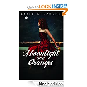 Interview With :   Elise Stephens, Author of Moonlight and Oranges