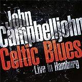 echange, troc John Campbelljohn - Celtic Blues - Live In Hamburg