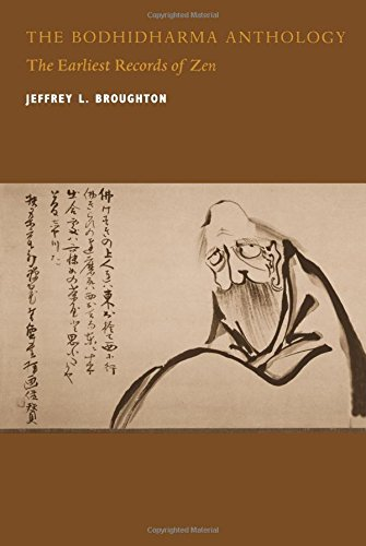 Bodhidharma Anthology: The Earliest Records of Zen (Philip E.Lilienthal Books)