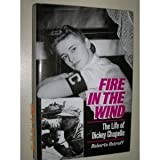 img - for Fire in the Wind: The Biography of Dickey Chappelle 1st edition by Ostroff, Roberta (1992) Hardcover book / textbook / text book