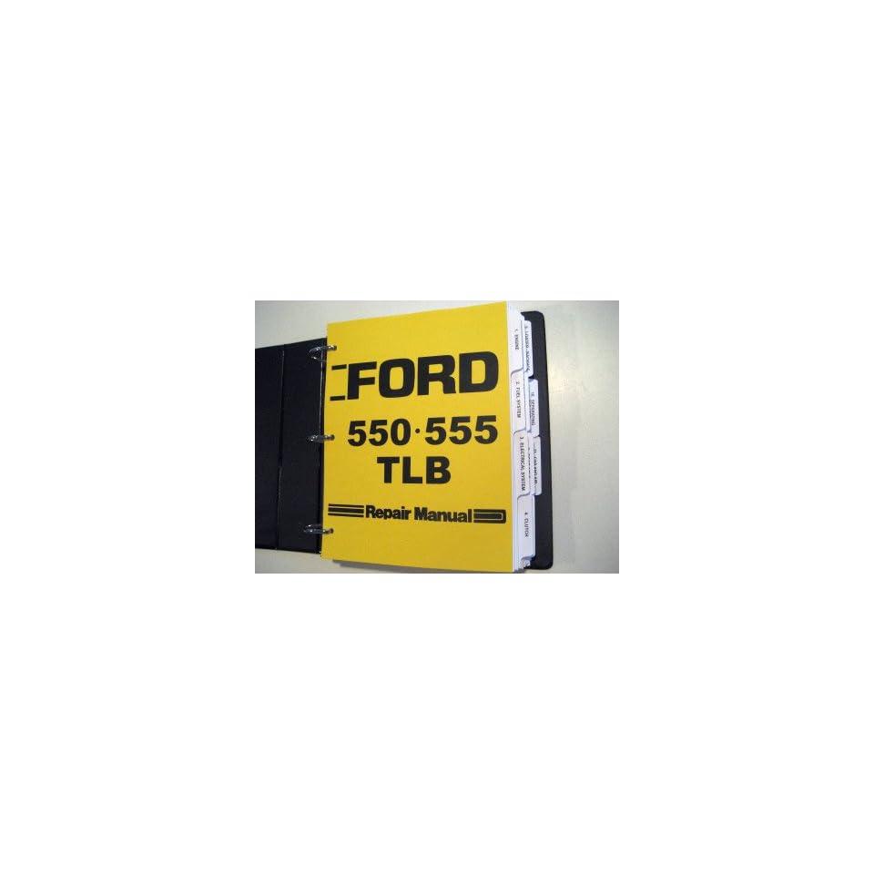 Ford 550, 555 Tractor Loader Backhoe Service Manual