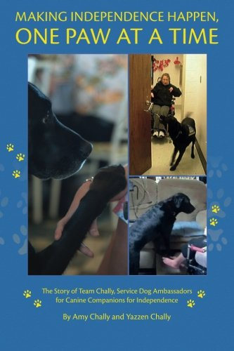Download Making Independence Happen, One Paw at a Time: The Story of Team Chally, Service Dog Ambassadors for Canine Companions for Independence
