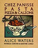 img - for Chez Panisse Pasta, Pizza, Calzone (Paperback)--by Alice Waters [1995 Edition] book / textbook / text book