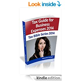 Tax Guide for Deductible Business Expenses 2014 (Tax Bible Series)