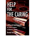 img - for [ Help for the Caring: A Bibliography and Filmography for Family Caregivers of Alzheimer[ HELP FOR THE CARING: A BIBLIOGRAPHY AND FILMOGRAPHY FOR FAMILY CAREGIVERS OF ALZHEIMER ] By Sibley, Brenda Parris ( Author )Dec-05-2002 Hardcover By Sibley, Brenda Parris ( Author ) Hardcover 2002 ] book / textbook / text book