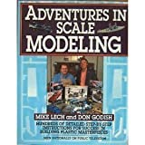 img - for Adventures in Scale Modeling by Lech, Mike, Godish, Don, Carboni, Ron (1994) Hardcover book / textbook / text book