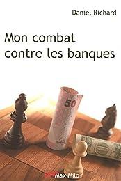Mon combat contre les banques