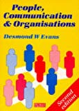 img - for People, Communication, and Organisations (Management and Communication Skills) by Desmond W. Evans (1990-05-30) book / textbook / text book