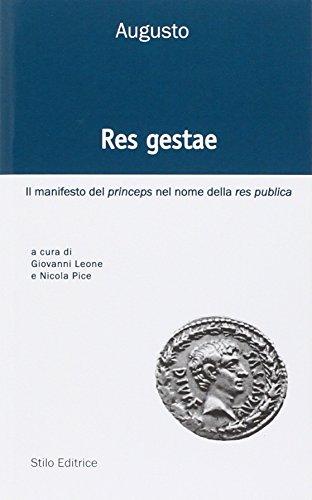Res gestae. Il manifesto del princeps nel nome della res publica. Ediz. italiana, latina e greca