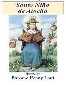 Amazon.com: Santo Nino de Atocha: Bob and Penny Lord, Unavailable